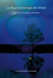 La Nueva Energía de Amor para vivir en paz y armonía