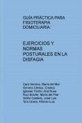 GUÍA PRÁCTICA PARA FISIOTERAPIA DOMICILIARIA: EJERCICIOS Y NORMAS POSTURALES EN LA DISFAGIA