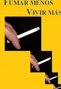"""Dejar de fumar """"Fumar Menos Vivir Mas"""""""