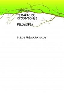 TEMARIO DE OPOSICIONES   FILOSOFÍA     51 LOS PRESOCRÁTICOS