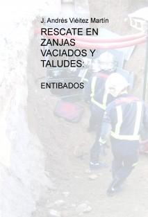 RESCATE EN ZANJAS VACIADOS Y TALUDES: ENTIBADOS