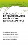 GUIA RAPIDA DE ADMINISTRACION DE FARMACOS EN URGENCIAS / UCI
