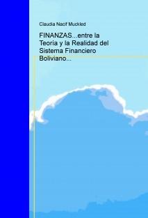 FINANZAS...entre la Teoría y la Realidad del Sistema Financiero Boliviano...