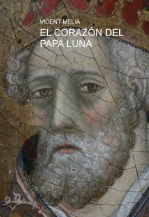 EL CORAZÓN DEL PAPA LUNA