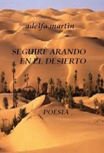 SEGUIRÈ ARANDO EN EL DESIERTO