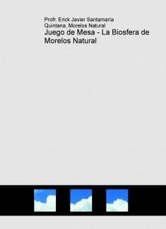 Juego de Mesa - La Biosfera de Morelos Natural
