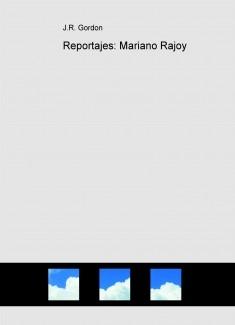 Reportajes: Mariano Rajoy