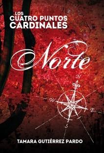 Los Cuatro Puntos Cardinales. Norte (1ª novela de la saga)