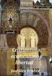Cristianismo, ecumenismo y libertad