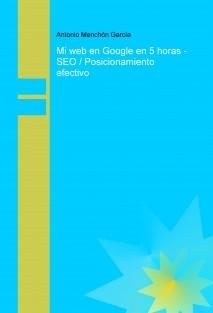 Mi web en Google en 5 horas - SEO / Posicionamiento efectivo
