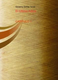 El ultimo adios CAPITULO 1