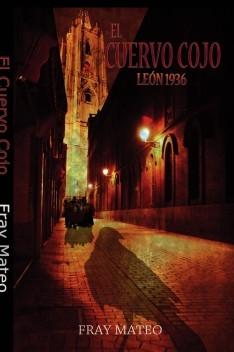 EL CUERVO COJO, León 1936