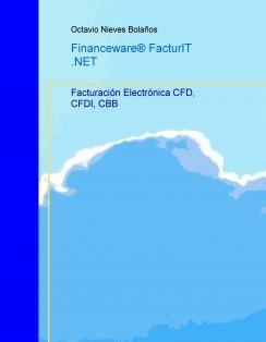 Financeware® FacturIT .NET. Facturación Electrónica CFD, CFDI, CBB
