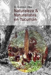 Naturaleza & Naturalistas en Tucumán
