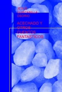 ACECHADO Y OTROS CUENTOS FANTASTICOS
