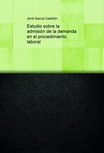 Estudio sobre la admisión de la demanda en el procedimiento laboral