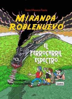 Miranda Roblenuevo (III): El ferrocarril espectro.