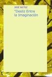 """""""Desliz Entre la Imaginación"""