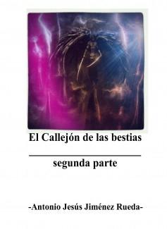 EL CALLEJON DE LAS BESTIAS - Segunda parte