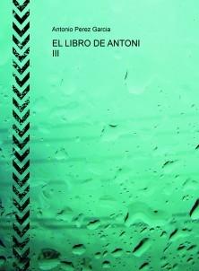 EL LIBRO DE ANTONI III
