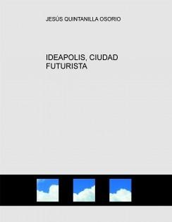 IDEAPOLIS, CIUDAD FUTURISTA