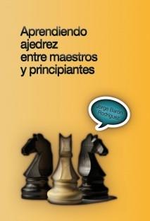Aprendiendo ajedrez entre maestros y principiantes