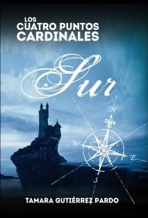 Los Cuatro Puntos Cardinales. Sur (2ª novela de la saga)