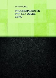 PROGRAMACION EN PHP 5.3.1 DESDE CERO