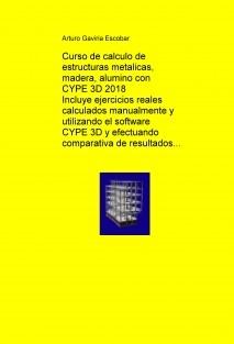 Manual de calculo de estructuras metalicas, madera o aluminio con CYPE 3D 2018