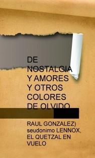 DE NOSTALGIA Y AMORES Y OTROS COLORES DE OLVIDO
