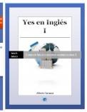 Yes en ingles 1, Ingles Basico.- Curso de Ingles con explicaciones claras 1