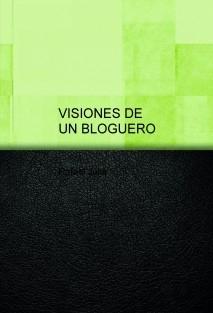 VISIONES DE UN BLOGUERO