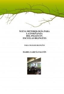 NUEVA METODOLOGÍA PARA LA ENSEÑANZA DEL INGLÉS EN LAS ESCUELAS BILINGÜES