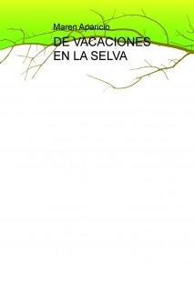 DE VACACIONES EN LA SELVA
