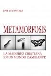 Metamorfosis. La madurez cristiana en un mundo cambiante