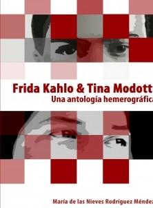 Frida Kahlo & Tina Modotti. Una antología hemerográfica