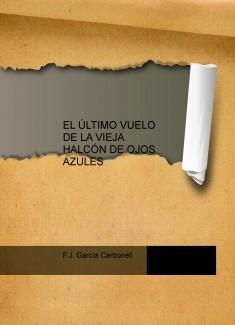 EL ÚLTIMO VUELO DE LA VIEJA HALCÓN DE OJOS AZULES