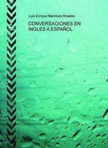CONVERSACIONES EN INGLES A ESPAÑOL