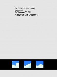 TONAYA Y SU SANTISIMA VIRGEN