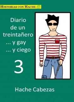 Diario de un Treintañero... y Gay... y Ciego 3