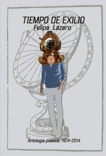 Tiempo de exilio, Antología poética (1974-2014)