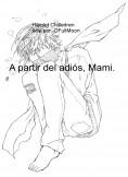 A partir del adiós, Mami