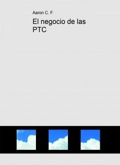 El negocio de las PTC