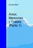 AMOR, MEMORIAS Y FRASES (Parte 1)