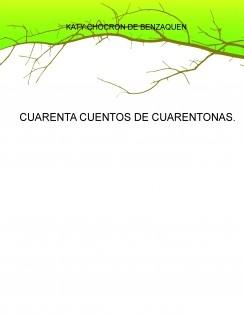 CUARENTA CUENTOS DE CUARENTONAS