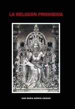 Libro La Religión Prohibida, autor José María Herrou Aragón