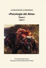 Libro LA EVOLUCION DE LA CONSCIENCIA «Psicología del Alma» Tomo I, autor Eva Maria Monferrer Sena