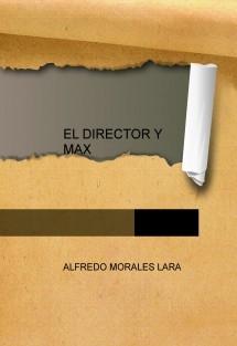 EL DIRECTOR Y MAX