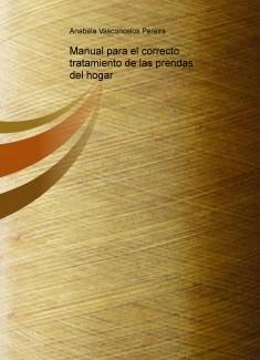 Manual para el correcto tratamiento de las prendas del hogar