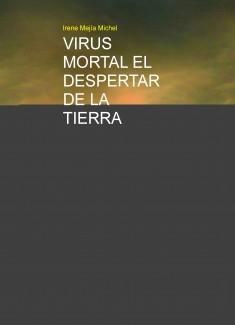 VIRUS MORTAL EL DESPERTAR DE LA TIERRA